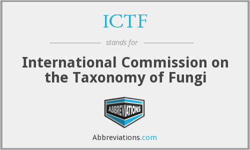 ICTF - International Commission on the Taxonomy of Fungi