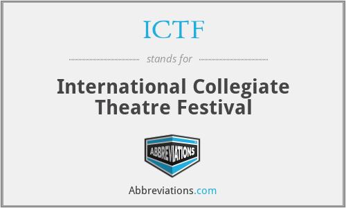 ICTF - International Collegiate Theatre Festival