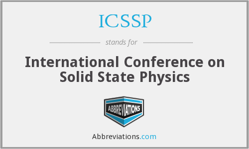 ICSSP - International Conference on Solid State Physics