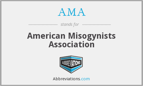 AMA - American Misogynists Association