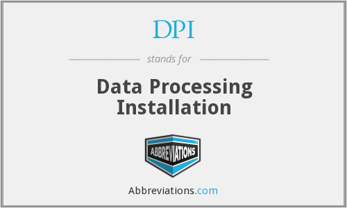 DPI - Data Processing Installation