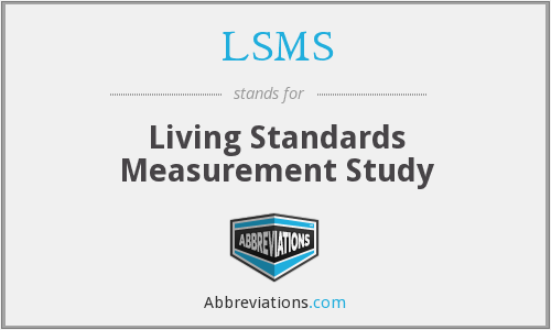 LSMS - Living Standards Measurement Study