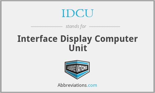 IDCU - Interface Display Computer Unit