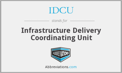 IDCU - Infrastructure Delivery Coordinating Unit
