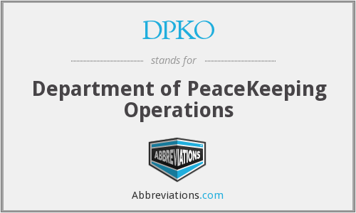 DPKO - Department of PeaceKeeping Operations