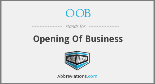 OOB - Opening Of Business