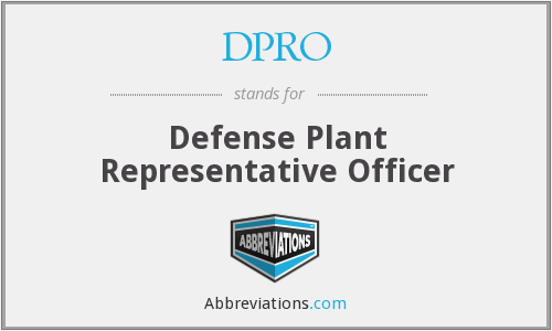 DPRO - Defense Plant Representative Officer