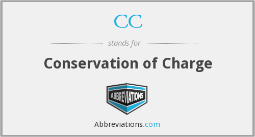 CC - Conservation of Charge