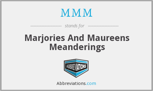 MMM - Marjories And Maureens Meanderings