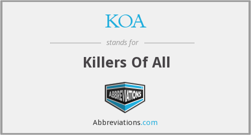 KOA - Killers Of All