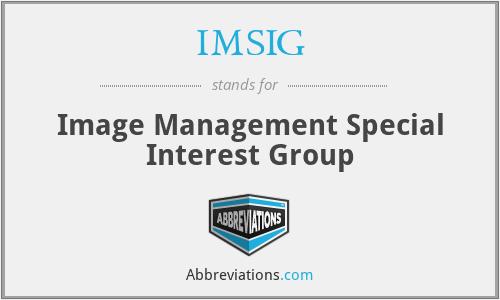 IMSIG - Image Management Special Interest Group