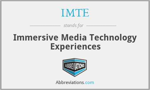 IMTE - Immersive Media Technology Experiences