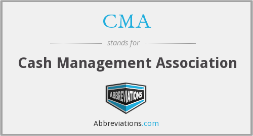 CMA - Cash Management Association