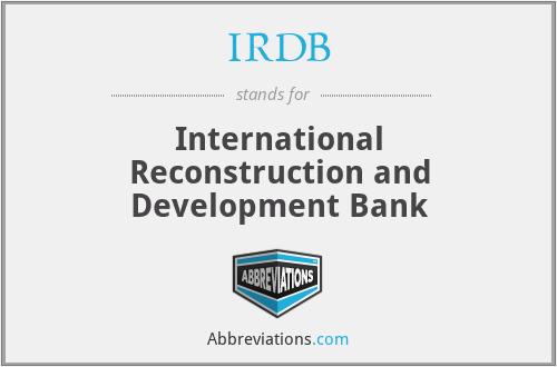 IRDB - International Reconstruction and Development Bank