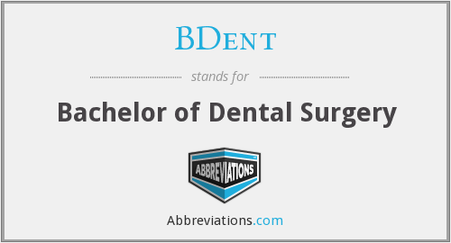 BDent - Bachelor of Dental Surgery