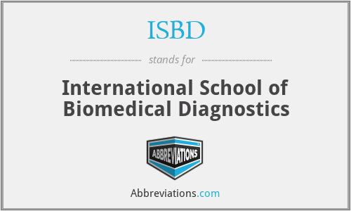 ISBD - International School of Biomedical Diagnostics