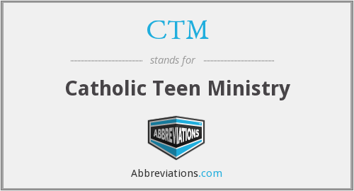 CTM - Catholic Teen Ministry