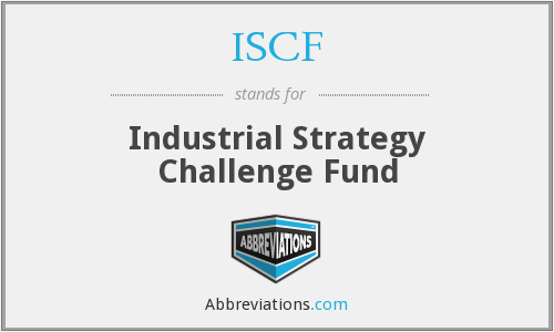 ISCF - Industrial Strategy Challenge Fund