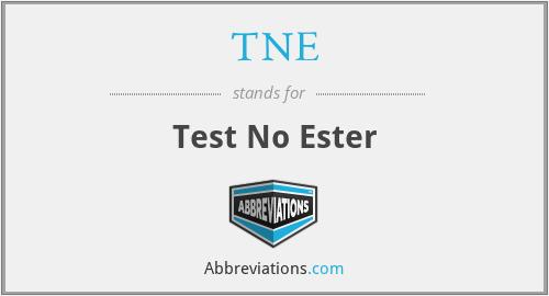 TNE - Test No Ester