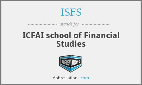 ISFS - ICFAI school of Financial Studies