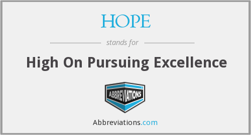 HOPE - High On Pursuing Excellence