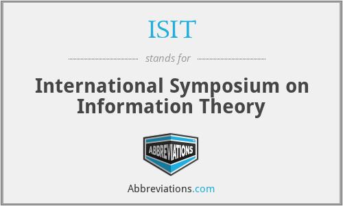 ISIT - International Symposium on Information Theory