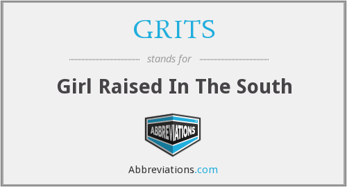 GRITS - Girl Raised In The South