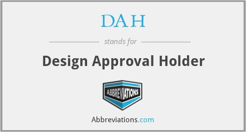 DAH - Design Approval Holder
