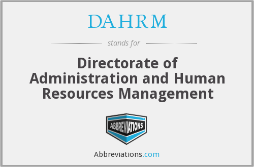 DAHRM - Directorate of Administration and Human Resources Management