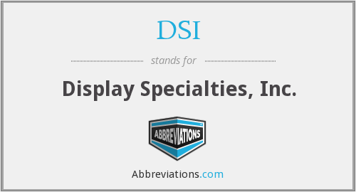 DSI - Display Specialties, Inc.
