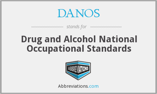 DANOS - Drug and Alcohol National Occupational Standards