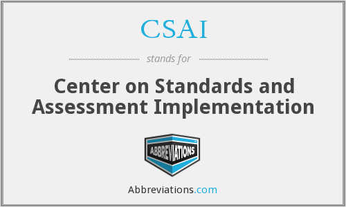 CSAI - Center on Standards and Assessment Implementation