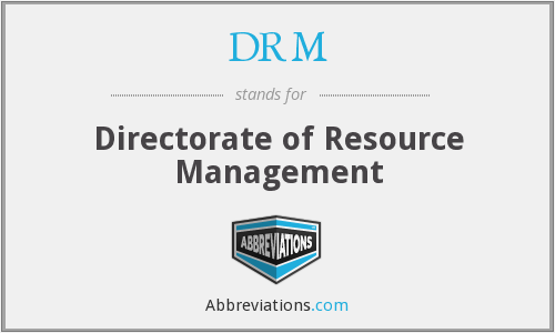 DRM - Directorate of Resource Management