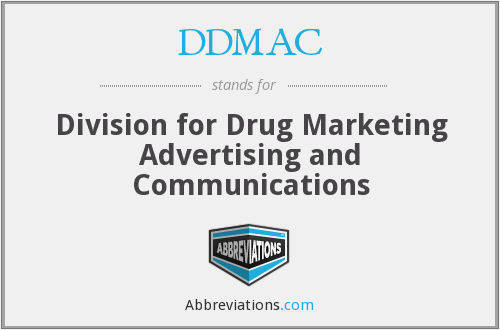 DDMAC - Division for Drug Marketing Advertising and Communications