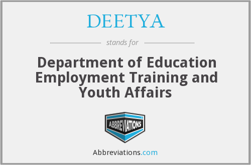 DEETYA - Department of Education Employment Training and Youth Affairs