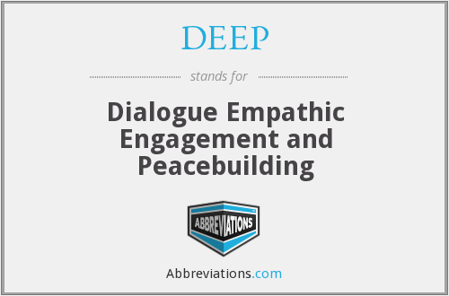 DEEP - Dialogue Empathic Engagement and Peacebuilding