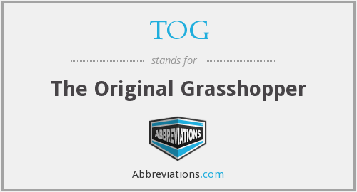 TOG - The Original Grasshopper