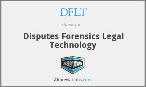 DFLT - Disputes Forensics Legal Technology