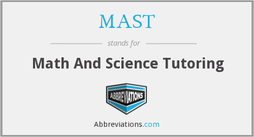 MAST - Math And Science Tutoring
