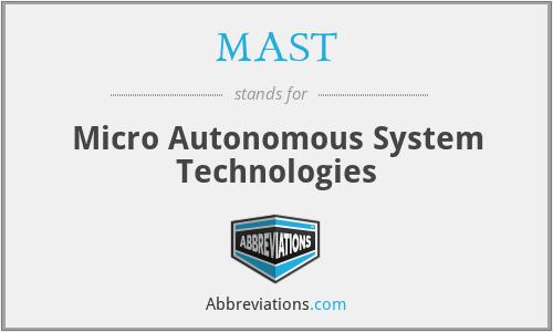 MAST - Micro Autonomous System Technologies