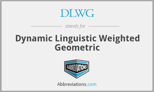 DLWG - Dynamic Linguistic Weighted Geometric