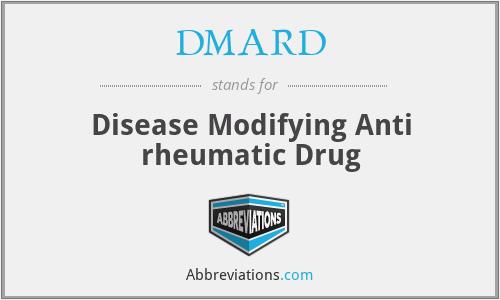 DMARD - Disease Modifying Anti rheumatic Drug