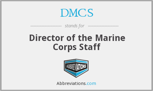 DMCS - Director of the Marine Corps Staff