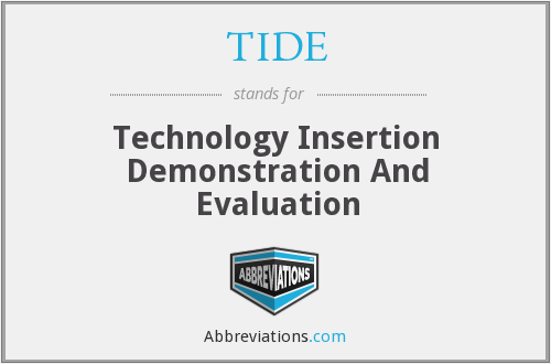 TIDE - Technology Insertion Demonstration And Evaluation