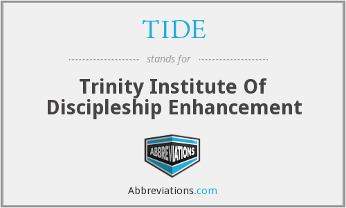TIDE - Trinity Institute Of Discipleship Enhancement