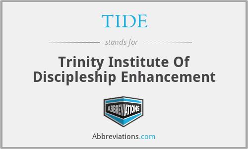 TIDE - Trinity Institute Of Discipleship Enhancement