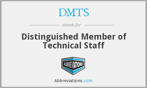 DMTS - Distinguished Member of Technical Staff