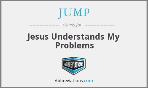 JUMP - Jesus Understands My Problems