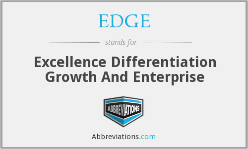 EDGE - Excellence Differentiation Growth And Enterprise