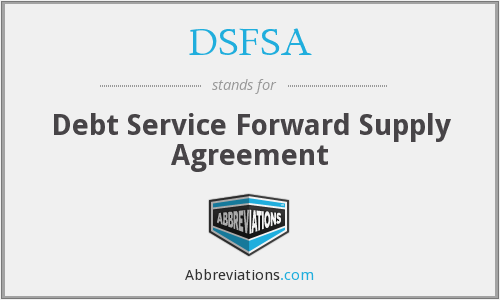 What Is The Abbreviation For Debt Service Forward Supply Agreement